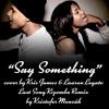 Cover By Kris James & Lauren Legato (Kristofer Mencák Last Song Kizomba Remix)