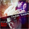 Tu Zaroori English Version(Make Me Feel Alive) Cover By Tahsin Ahmed