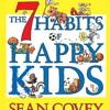THE 7 HABITS OF HAPPY KIDS Audiobook Excerpt