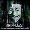 Tripnosis - We Are Anonymous (Luxtra & Lykos Remix)