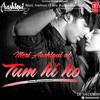 Tum Hi Ho (Love Reconstruction) - DJ Sacchin | Arijit Singh & Palak Muchchal | Aashiqui 2