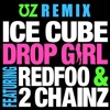 Ice Cube feat. Redfoo & 2 Chainz - Drop Girl (UZ Remix) [Official video on YouTube now!]
