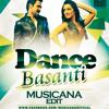Dance Basanti (Musicana Edit)