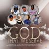 The God That We Serve