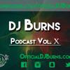 DJ Burns Podcast Vol. 10