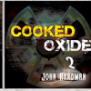 You Raise Your Hands (full version) - Remaster 2014 - John Hardman - Cooked Oxide 2