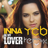 Inna - Be My Lover (YCB Remix)
