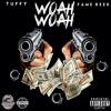 Tuffy - Woah Woah Ft. Fame Reek