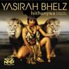 Yasirah Bhelz - Isi Thunywa  (Prod. By Dj Maphorisa)