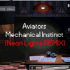 Mechanical Instinct (Neon Lights REMIX)