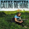 Free Download Kathy Mattea - Calling Me Home Mp3