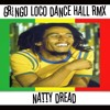 BOB MARLEY - NATTY DREAD(GRINGO LOCO DANCE HALL REMIX)