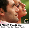 Kya Mujhe Pyaar Hai- Dirty Electro Mix