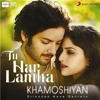 Tu Har Lamha - Full Song - Arijit Singh - Khamoshiyan 2015