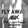 Fly Away (OYNG! & Adam Delgado's Groove Booty)**OUT NOW ON BROOKLYN FIRE RECS**