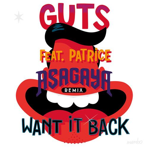 Want It Back (Asagaya Remix Feat Patrice) by Asagaya - Hear the world's sounds