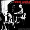 Rebel Waltz Classics Podcast 02