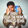 Drake - Heat Of The Moment (Lowkeys Remix)