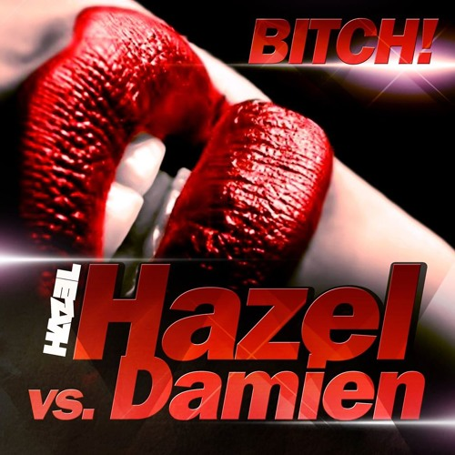 Hazel vs. Damien - Bitch! (DYMEJSZYN Mashup 2015)