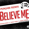 Believe Me ~ Punjabi Remix - Mohan Singh   Rush Toor   Guru Lahori