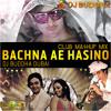 01 Bachna Ae Hasino (Club Mix)