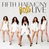 Fifth Harmony BOSS Live