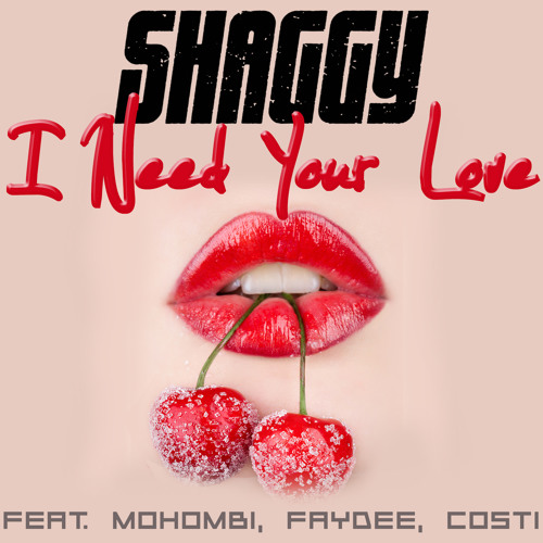 Download I Need Your Love - Shaggy feat. Faydee, Mohombi & Costi by DiRealShaggy Mp3 Download MP3