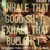 Inhale Exhale feat. YUNG DEEM x J GUTTA MAAN