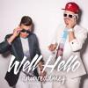 Wellhello - Apu vedd meg (Bigboy Bootleg)