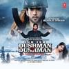 Ishq Sai Song  Hum Tum Dushman Dushman