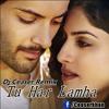 Khamoshiyan - Tu Har Lamha (Dj Ceaser Remix)