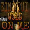 King Tut gold on me