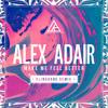 Alex Adair Make Me Feel Better Klingande Remix Mp3