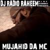 MUJAHID DA MC - Get Ya Melon Cracked.mp3