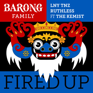 LNY TNZ & Ruthless - Fired Up (ft. The Kemist) [OUT NOW] להורדה