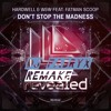Don't Stop The Madness [OUT NOW!]