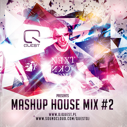 Quest pres. Mashup House Mix # 2