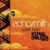Echosmith - Cool Kids (Kemal Golden Remix)