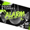 Dzeko & Torres - Alarm (Original Mix) [OUT NOW]