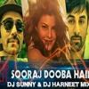 SOORAJ DOOBA HAIN - DJ SUNNY & DJ HARNEET