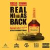 Real Niggas Back (Prod. Myles.William , JayAre , Reefa )