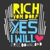 Rich Vom Dorf - Yes I Will (Free Download)