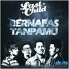 Last Child - Bernafas Tanpamu
