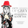 Fifty Shades Of Grey I Know You by Skylar Grey Cover by QueenMIA