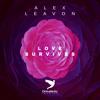 Alex Leavon - Love Survives (OUT NOW) [Special Valentine's Day]