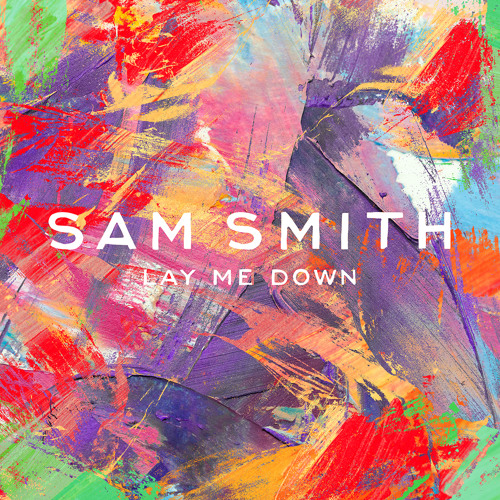 Sam Smith - Lay Me Down (POMO Remix) by SAM SMITH - Hear the world's sounds
