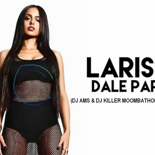 LARISSA DALE PAPI MP3 СКАЧАТЬ БЕСПЛАТНО