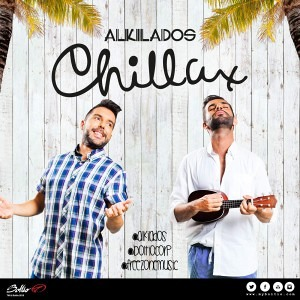 Alkilados - Chillax להורדה