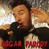 """""""Sugar"""" PARODY"""