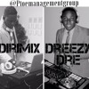 DJ DIRIMIX & DJ DREEZY DRE - Put That On Everything MIX (DJ Station # 89)